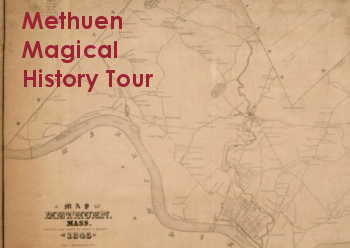 Map of Methuen with text that says Methuen Magical History Tour in the upper left hand corner