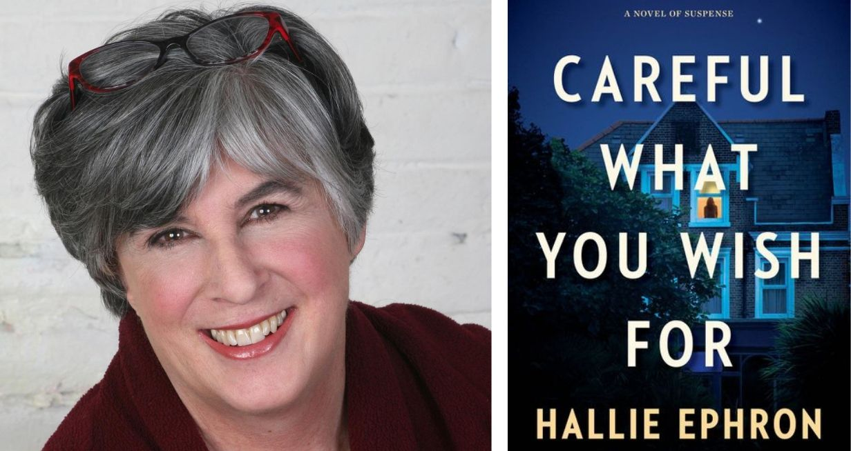 Picture of Hallie Ephron and cover of her book Careful what you wish for